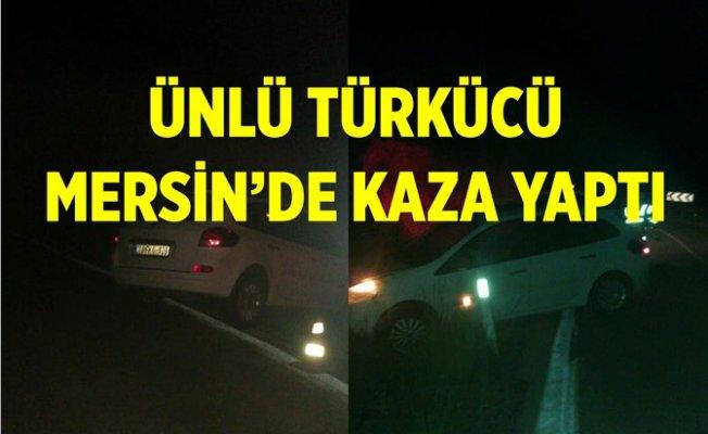 Ünlü Türkücü Mersin'de Kaza Yaptı.
