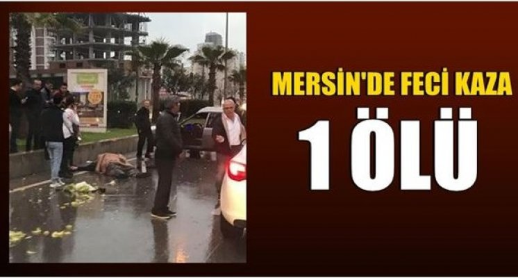 Mersin'de Trafik Kazası Can Aldı