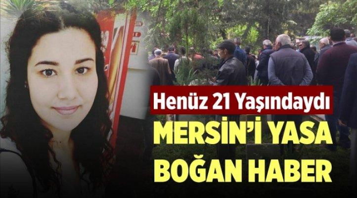 Mersin'de Lösemi Tedavisi Gören 21 Yaşındaki Genç Kız Hayatını Kaybetti.