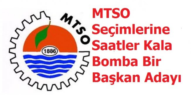 MTSO Seçimlerine Saatler Kala Bomba Bir Başkan Adayı