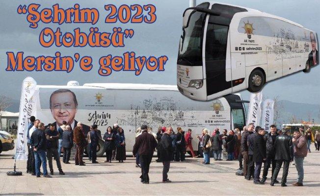 """""""Şehrim 2023"""" Otobüsü Mersin'e Geliyor"""