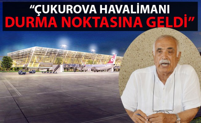 Çukurova Bölgesel Havalimanı Durma Noktasına Geldi.