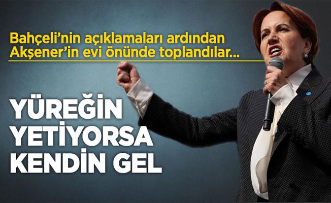 MHP'liler Akşener'in Evinin Önünde Toplandı