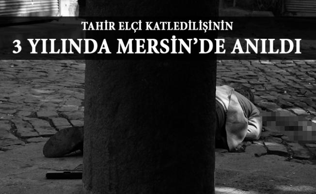 Tahir Elçi Mersin'de Anıldı.