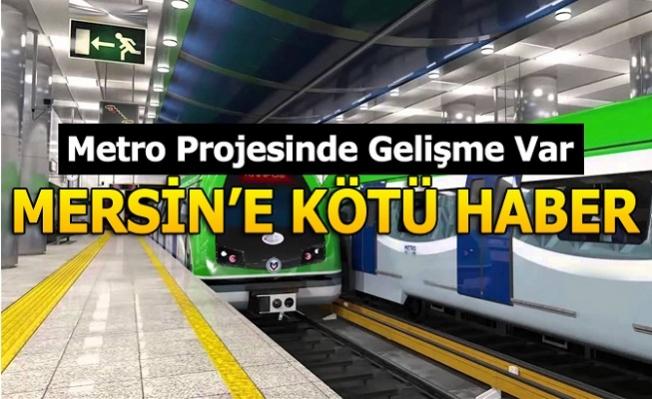 Mersin Metro Projesi Balon Çıktı