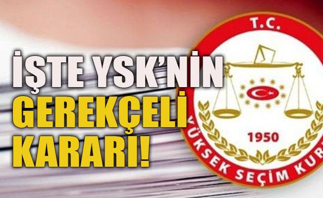 YSK Gerekçeli Kararını Açıkladı!