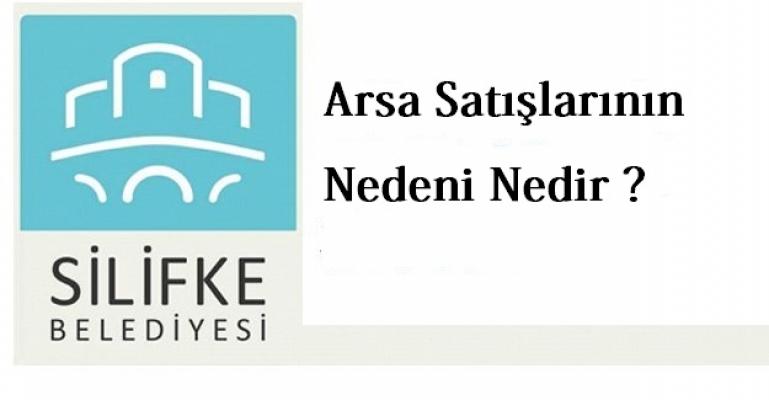 Silifke Belediyesi'n deki Arsa Satışlarının Nedeni Nedir ?