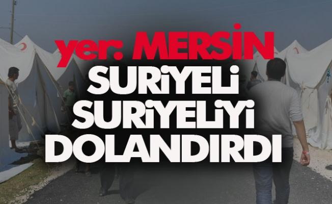 Suriyeliler Mersin'de Yine Bir Suriyeliyi Dolandırdı