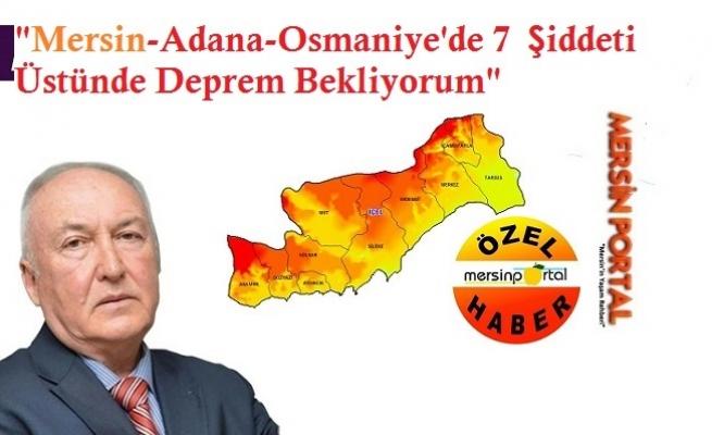 """""""Mersin'de 7  Şiddeti Üstünde Deprem Bekliyorum"""""""