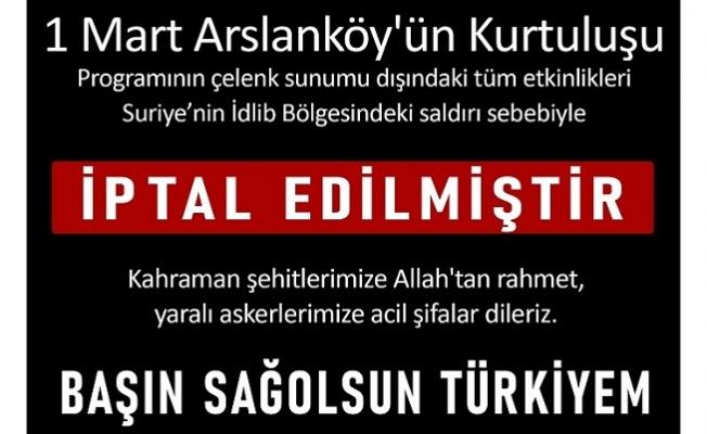 Aslanköy'ün Kurtuluş Kutlama Programı İptal Edildi.