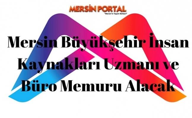 Mersin Büyükşehir İnsan Kaynakları Uzmanı ve Büro Memuru Alacak
