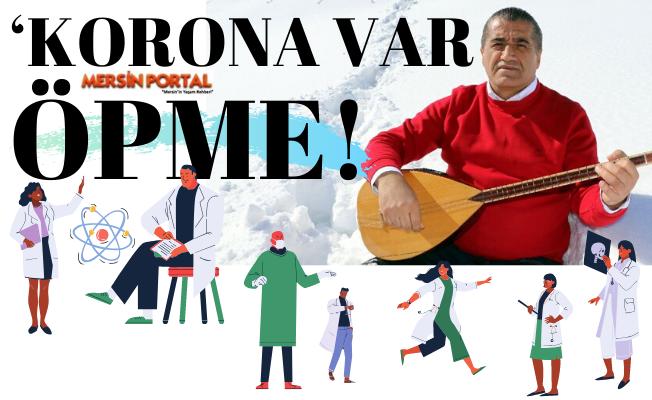 """Bir Şarkısı Eksikti Oda Oldu...""""Corona Var Öpme"""""""