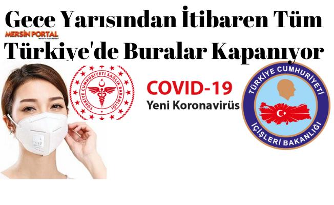 Gece Yarısından İtibaren Tüm Türkiye'de Buralar Kapanıyor