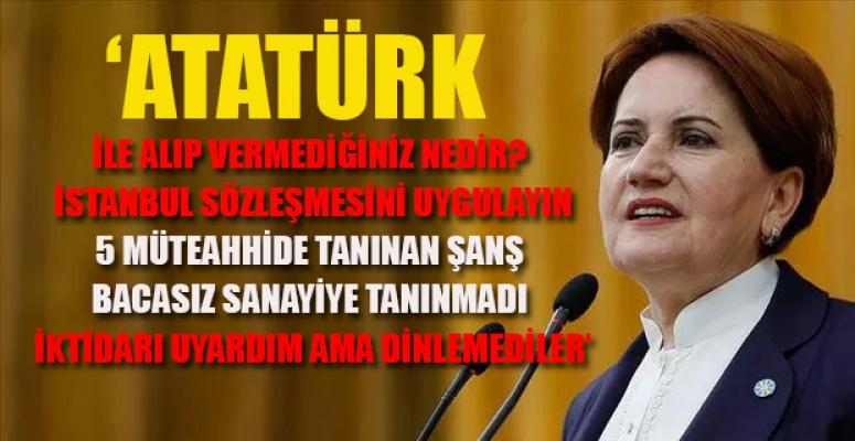 İYİ Parti Genel Başkanı Meral Akşener'den AKP'ye Sert Sözler