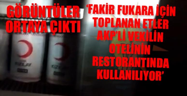 Kızılay'ın Etleri AKP'li Vekilin Otelinin Dolabında Ortaya Çıktı