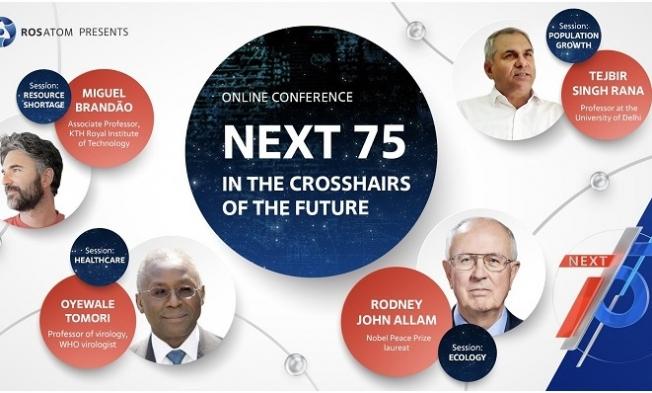 NEXT 75 Konferansında Geleceğin Sorunlarına Çözümler Aranacak