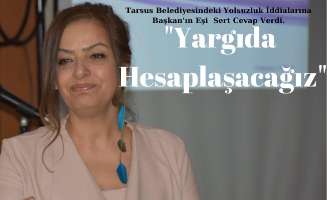 Tarsus Belediye Başkan'ın Eşi, 3 Belediye Çalışanı İle Yargıda Hesaplaşacak