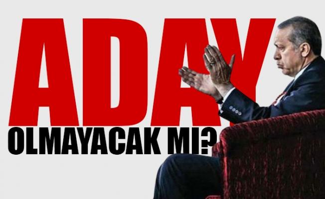 Erdoğan Aday Olmayacak mı?