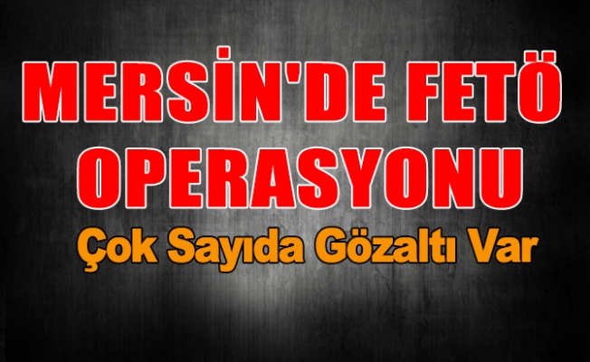 Mersin'de FETÖ Operasyonunda 3 Kişi Tutuklandı.