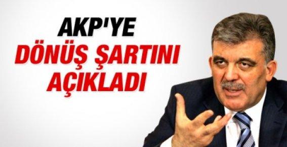 Abdullah Gül AKP'ye Dönme Şartlarını Açıkladı