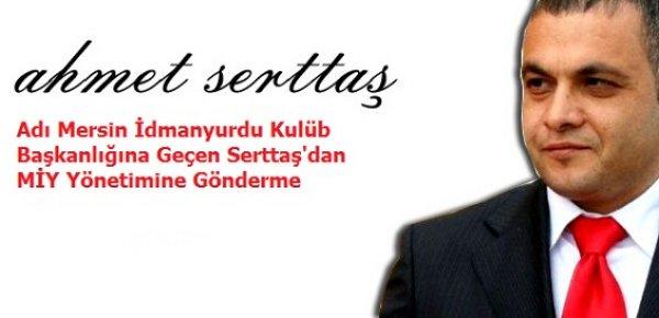 Adı Mersin İdmanyurdu Kulüb Başkanlığına Geçen Serttaş'dan MİY Yönetimine Gönderme