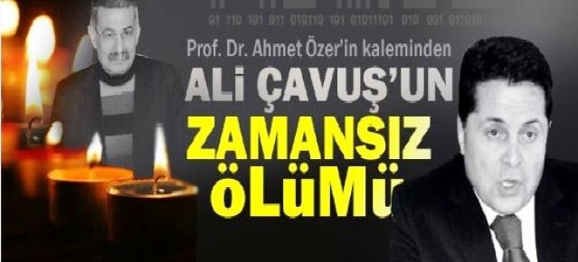 Ahmet Özer: ALİ ÇAVUŞ'UN Ölümün Kaleme Aldı