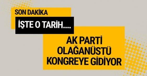 AK Parti, 21 Mayıs'ta Olağanüstü Kongre Kararı Aldı.