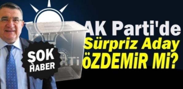 AK Parti'de Sürpriz Aday Özdemir mi?