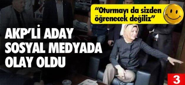 AK Partili Kadın Adayın Oturuşu Haber Oldu