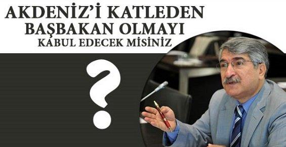 """""""Akdeniz'i Katleden Başbakan Olmayı Kabul Edecekmisiniz"""" ?"""