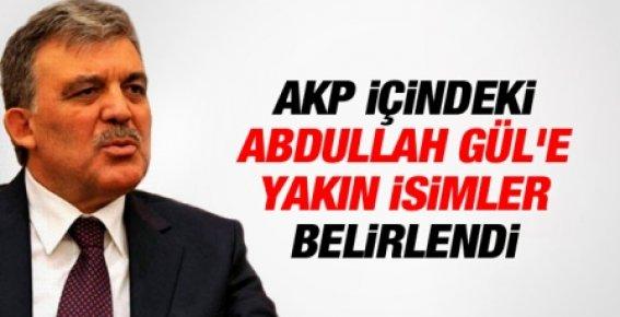 AKP İçindeki Abdullah Gül'e Yakın İsimler Belirlendi