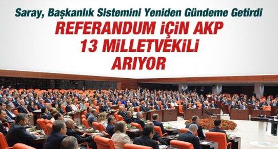 AKP ve Saray Başkanlık İçin 13 Milletvekili Aranıyor
