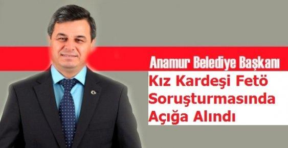 Anamur Belediye Başkanı Türe'nin Kız Kardeşi Fetö Soruşturmasından Açığa Alındı.