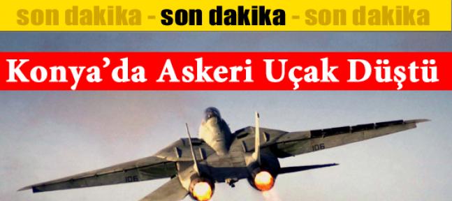 Askeri Uçak Konyada Düştü !