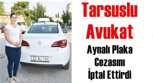 Aynalı Plaka Aracına Kesilen Trafik Cezasını Mahkemeye Başvurarak İptal Ettirdi