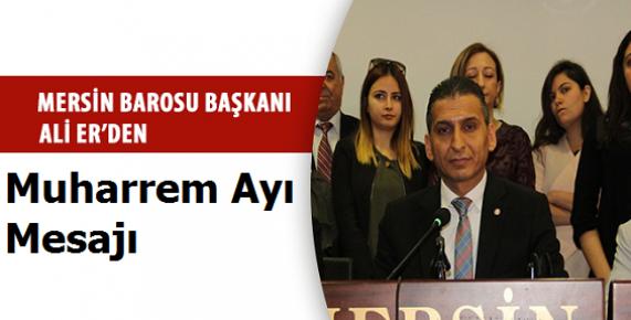 Baro Başkanı Er'den Muharrem Ayı Mesajı