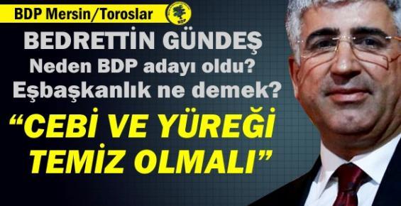 BDP'li Gündeş, ''Başkanın Yüreği de Cebi de Temiz Olmalı''
