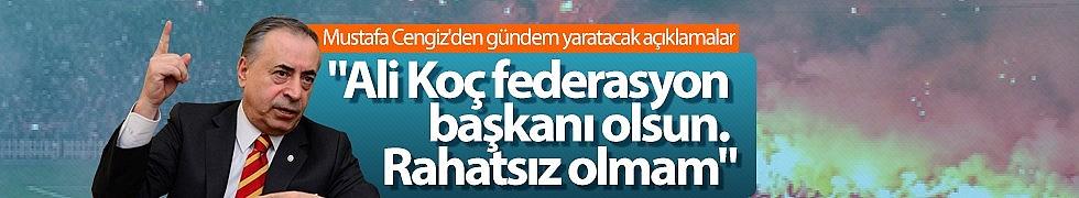 """""""Ali Koç, Federasyon Başkanı Olsun Rahatsız Olmam"""""""