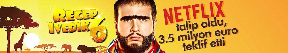 'Netflix Recep İvedik 6'ya Talip Oldu