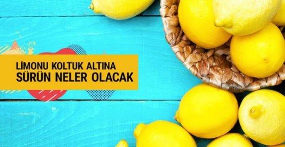 Bir Limon Alın ve Koltuk Altınıza Sürün Bakın Neler Olacak