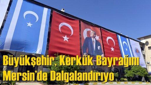 Büyükşehir, Kerkük Bayrağını Mersin'de Dalgalandırıyo