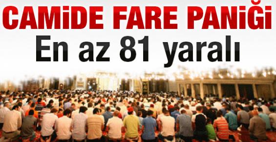 Camide Fare Paniği: 81 Yaralı