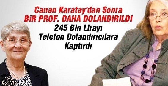Canan Karatay'dan Sonra Prof Atagök'ü de Dolandırdırlar