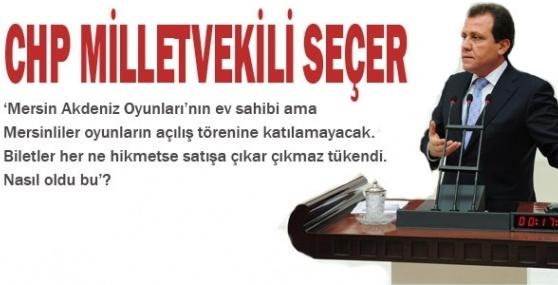 CHP Milletvekili Seçer, Akdeniz Oyunlarını Değerlendirdi