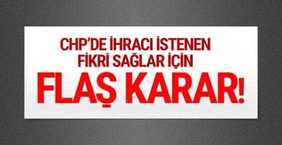 CHP'de Fikri Sağlar İçin Flaş Karar! Partiden Atıldı mı?