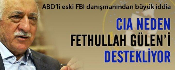 CIA Neden Fethullah Gülen'i Destekliyor ?