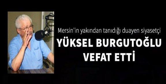 Dr. Yüksel Burkutoğlu Vefat Etti