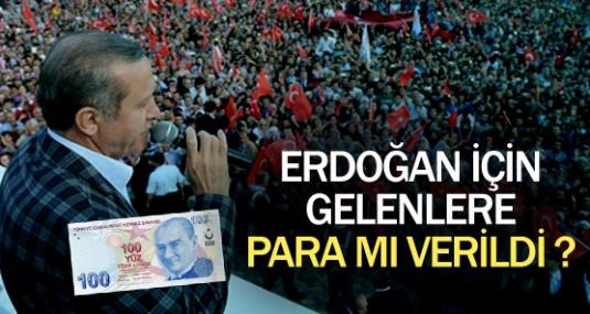 Erdoğan İçin Gelenlere Para mı Verildi ?