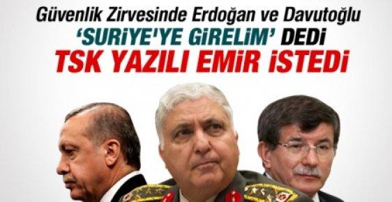 Erdoğan ve Davutoğlu Suriye'ye Girelim Dedi, TSK Yazılı Emir İstedi