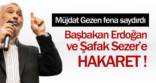 Erdoğan ve Şafak Sezer'e Hakaret
